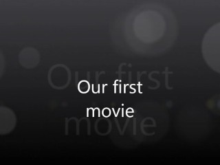 Our First Movie