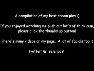 Best creampies ever!!! I'm Selena, watch me push out cum :)..(compilation)