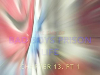"""THE FINAL """" BAD BOYS PRISON LIFE """" CHAPTER 13 PT 1 – 4"""