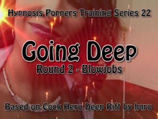 Going Deep – Round 2 – Blowjobs – HPT Series 22