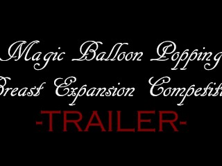 Magic Balloon Popping Breast Expansion Competition – Trailer
