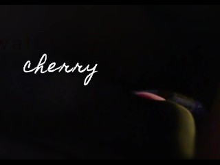 Watching Cherry