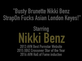 Busty Brunette Nikki Benz StrapOn Fucks Asian London Keyes!