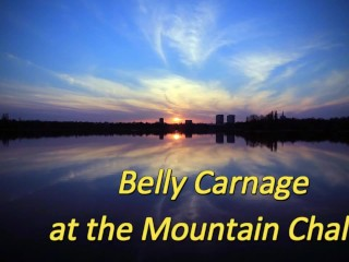 Belly Carnage at the Mountain Chalet (Stomach Demolition)