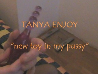 New Toy In My Pussy