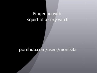 Fingering with squirt of a sexy witch