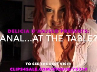 Delicia D'Anjelo In: Anal…At The Table???