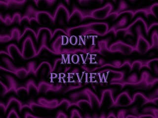 Don't Move Preview