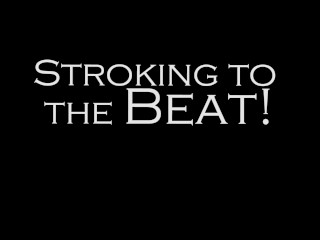 Stroking to the Beat – Episode 4